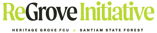 ReGrove Initiative | Heritage Grove FCU | Santiam State Forest